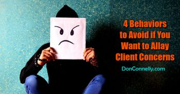 4 Behaviors to Avoid if You Want to Allay Client Concerns