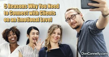 5 Reasons Why You Need to Connect with Clients on an Emotional Level