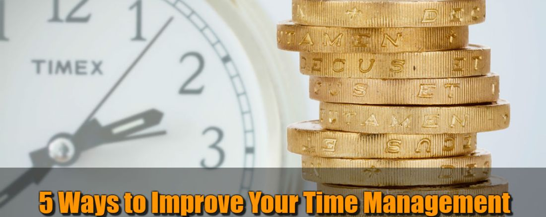 5 Ways to Improve Your Time Management - Starting Today