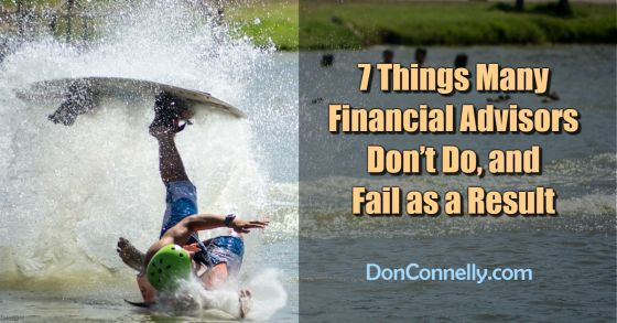 7 Things Many Financial Advisors Don't Do, and Fail as a Result