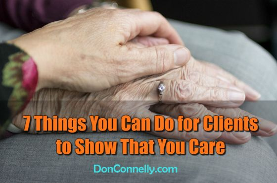 7 Things You Can Do for Clients to Show That You Care
