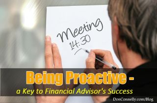 Being Proactive Is a Key to Financial Advisors Success