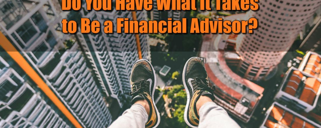 Do You Have What It Takes to Be a Financial Advisor