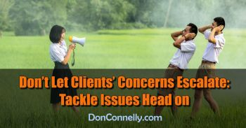 Don't Let Clients' Concerns Escalate - Tackle Issues Head on