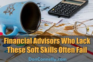 Financial Advisors Who Lack These Soft Skills Often Fail