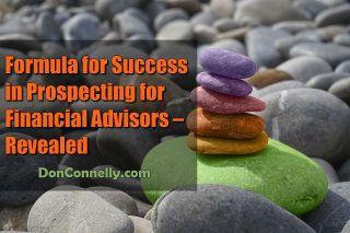 Formula for Success in Prospecting for Financial Advisors – Revealed
