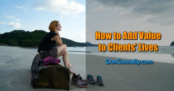 How to Add Value to Clients' Lives