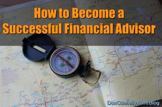 How To Become A Financial Advisor >> How To Become A Successful Financial Advisor Don Connelly Associates