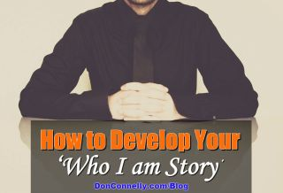 How to Develop Your Who I am Story