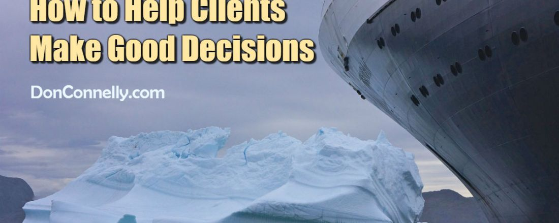 How to Help Clients Make Good Decisions