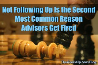 Not Following Up Is the Second Most Common Reason Advisors Get Fired