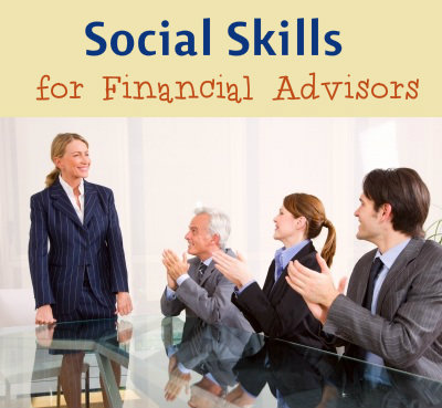 Social Skills for Financial Advisors