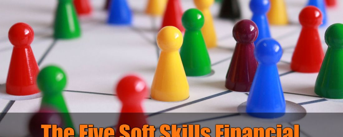 The Five Soft Skills Financial Advisors Must Have to Succeed