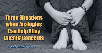 Three Situations when Analogies Can Help Allay Clients' Concerns