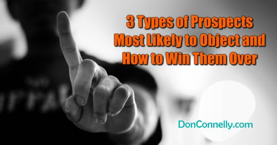 Three Types of Prospects Most Likely to Object and How to Win Them Over
