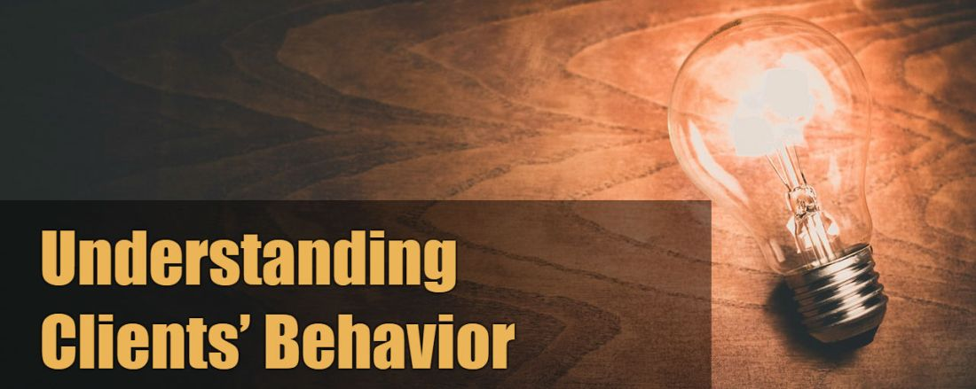 Understanding Your Clients' Behavior Is Key to Your Success as a Financial Advisor