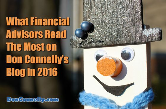 What Financial Advisors Read The Most on Don Connelly's Blog in 2016
