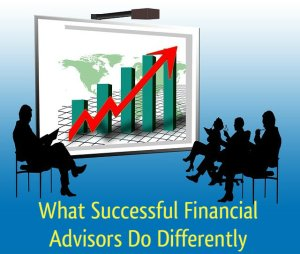 What Successful Financial Advisors Do Differently