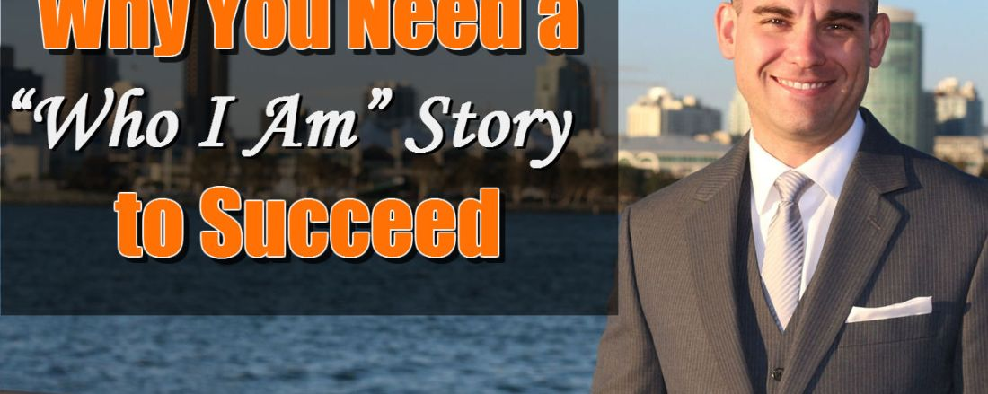 Why You Need a Who I Am Story to Succeed