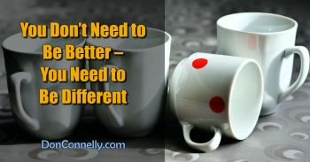 You Don't Need to Be Better – You Need to Be Different
