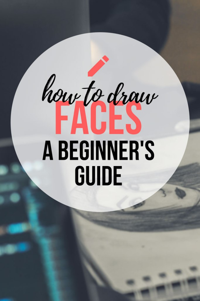 Learn How to Draw Faces in this easy step by step guide! Including examples to guide you along.