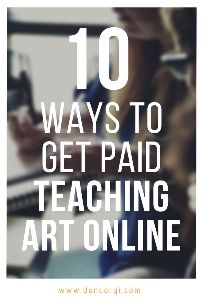 10 Ways To Get Paid Teaching Art Online - The best ways to make money while teaching what you know!