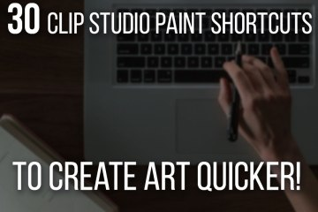 30 Clip Studio Paint Shortcuts To Create Art Quicker - Including a complete table for easy reference!
