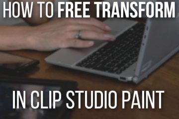 How To Free Transform In Clip Studio Paint - Complete guide to skew, distort, scale and more in Manga Studio / CSP!