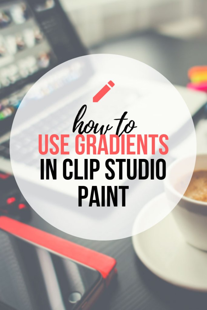 How To Use Gradients  in Clip Studio Paint and Gradient Maps!