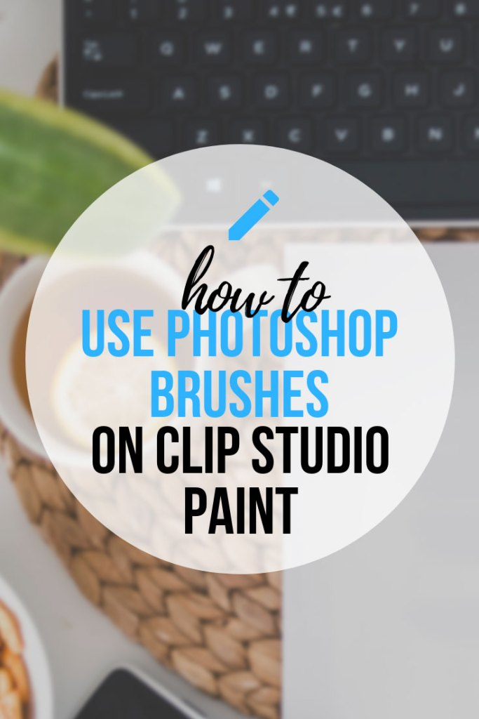 How To Use Photoshop Brushes In Clip Studio Paint Easily step by step using abrMate!