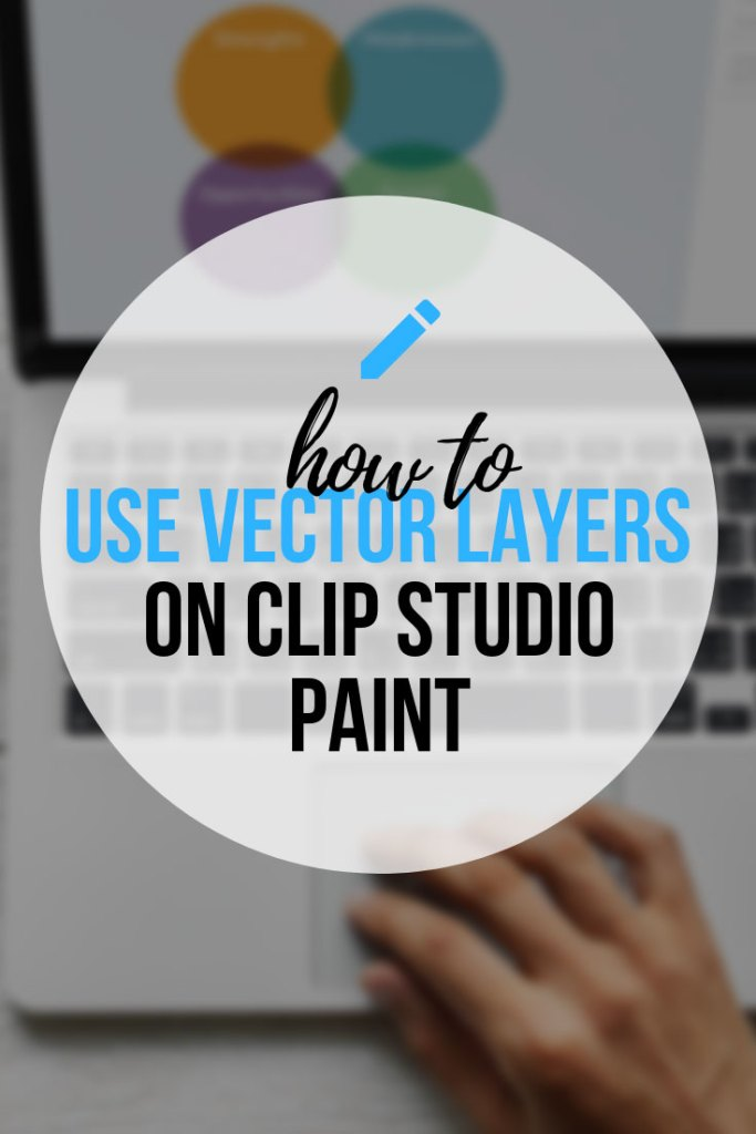 How To Use Vector Layers In Clip Studio Paint - The complete guide to use vectors in CSP!