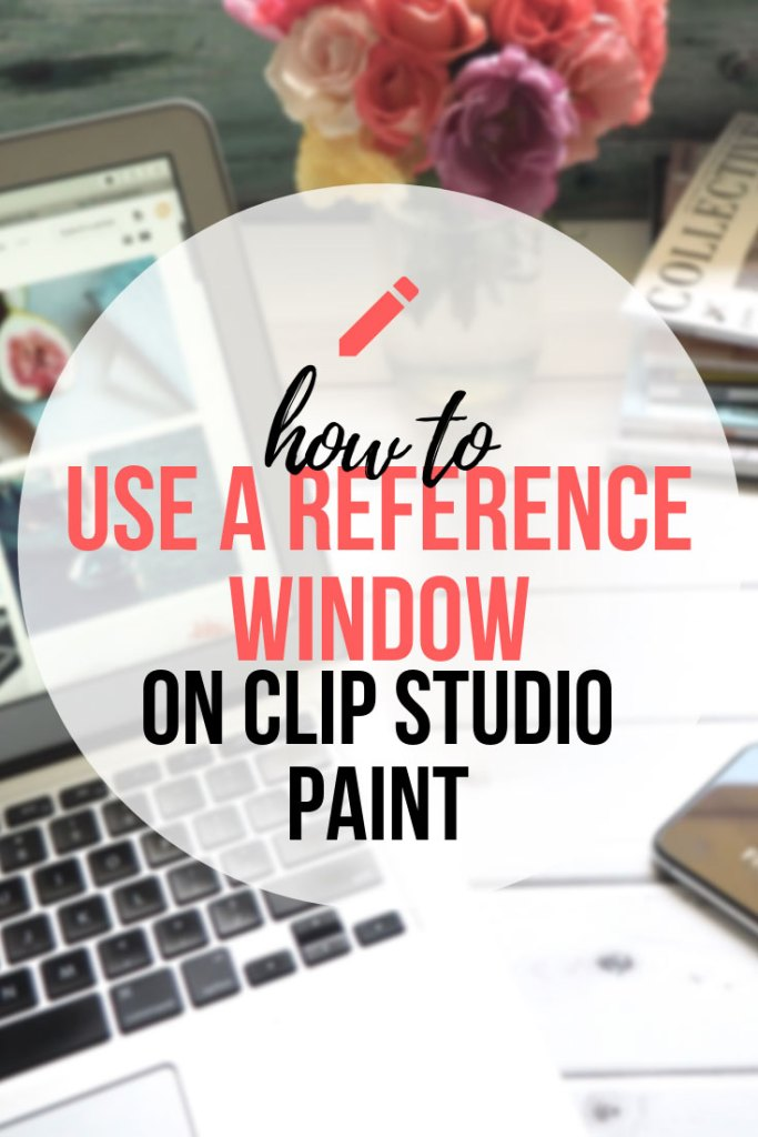 Work Faster Using A Reference Window In Clip Studio Paint - Easy Step By Step Guide!