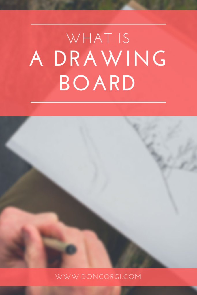 What Is A Drawing Board And Should You Use One?