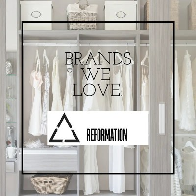 BRANDS WE LOVE: REFORMATION