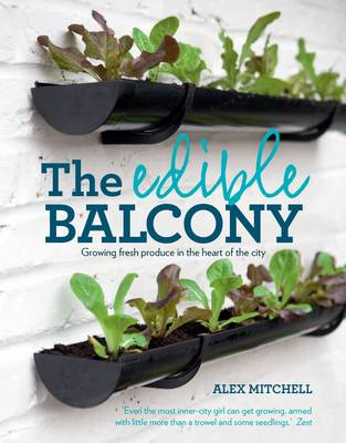 The Edible Balcony Alex Mitchell