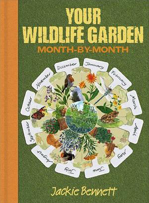 Your wildlife garden month by month book Jackie Bennett