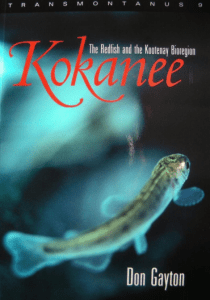 Kokanee - The Redfish and the Kootenay Bioregion By Don Gayton