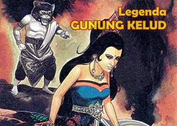 Legenda Asal Mula Gunung Kelud