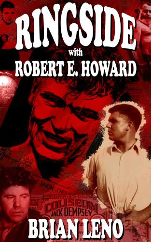 Ringside with Robert E. Howard by Brian Leno