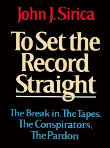 To Set the Record Straight: The Break-In, the Tapes, the Conspirators, the Pardon