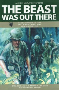 The Beast was Out There: The 28th Infantry Black Lions and the Battle of Ông Thanh, Vietnam, October 1967