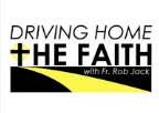 Guest Donna A Heckler is interviewed by Fr. Rob Jack on Driving Home the Faith