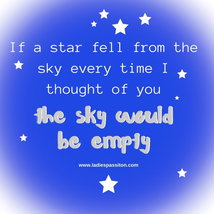 If a star fell from the sky every time i thought of you/ quotes to live by