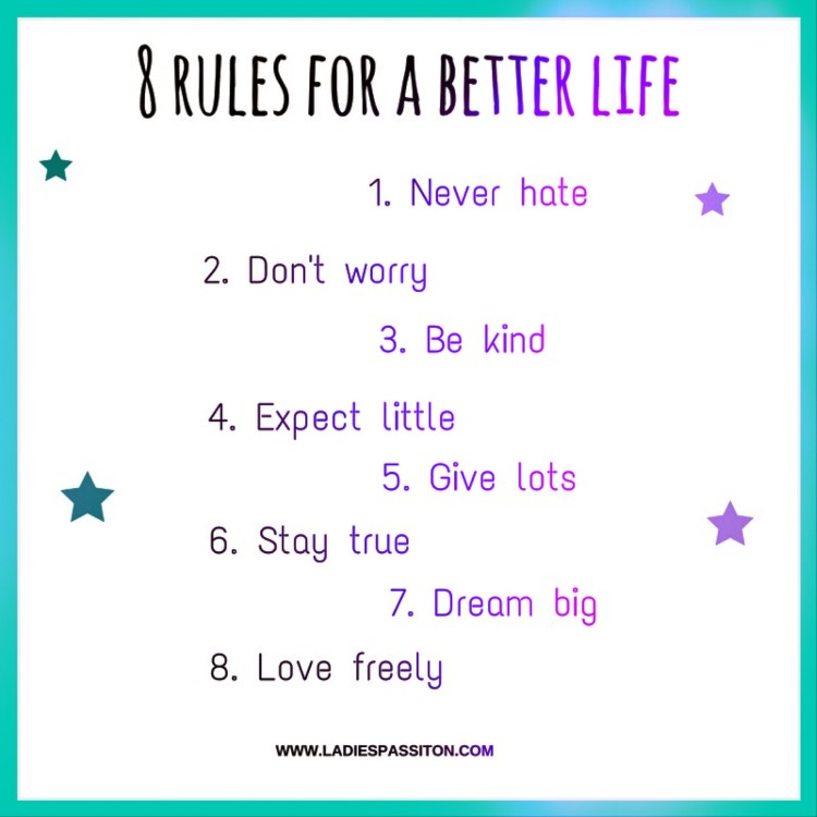 Rules for a better life quotes/ quote syo live by