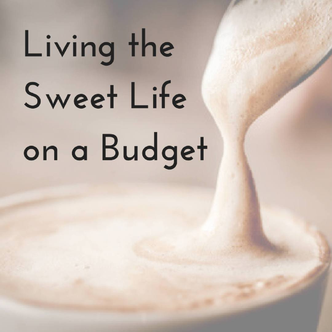 Living the Sweet Life on a Budget