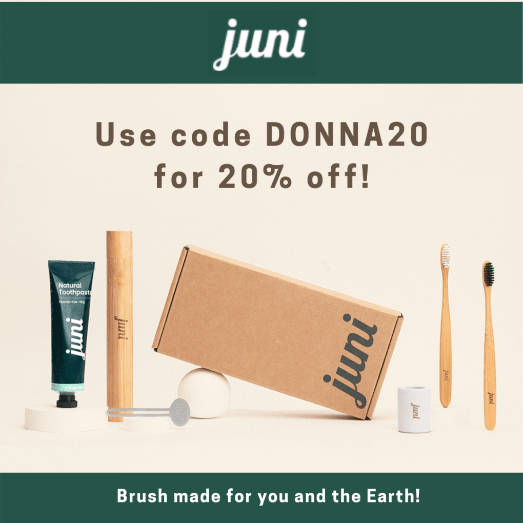 Get 20% off of Juni Essentials products including bamboo toothbrushes, eco-friendly toothpaste, and more with the code DONNA20!