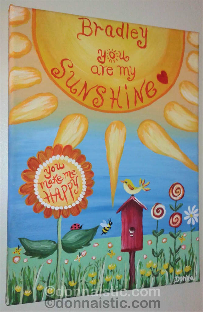 """Whimsical garden """"Bradley, You are my Sunshine - You Make me Happy"""" with a sunflower, bird house, yellow bird, swirly flowers, and a big hot yellow sun. Original Acrylic Painting by Donna Léger. A gift for my grandson Bradley."""