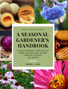 A Seasonal Gardener's Handbook, Revised edition by Donna L. Long.