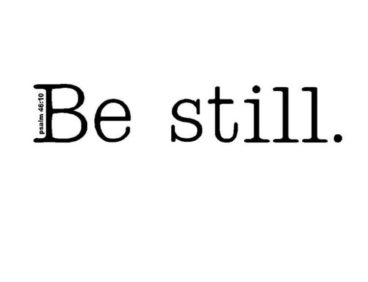 Image result for Be still