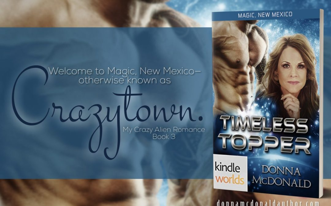 New Release – Timeless Topper (My Crazy Alien Romance #3)